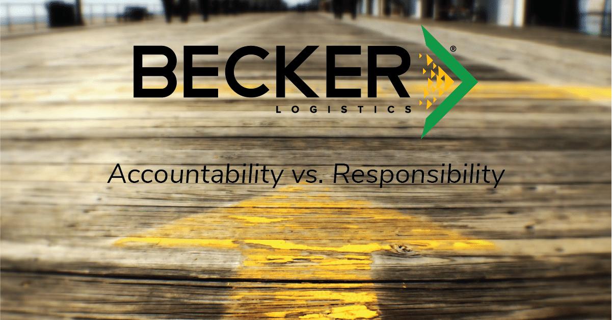 Becker Logistics Blog Accountability vs. Responsibility