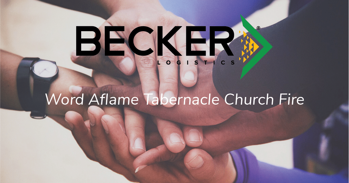 Becker Logistics Blog Word Aflame Tabernacle Church Fire